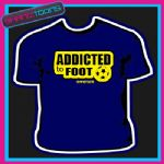 FOOTBALL FAN PLAYER ADDICTED FOOTIE BIRTHDAY TSHIRT - 160535817873